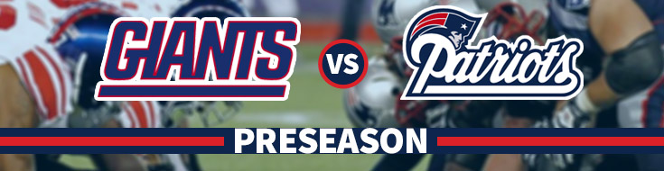 NE Patriots versus NY Giants preseason Week 4 best Odds