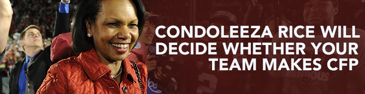 Condoleeza Rice will decide whether your team makes CFP