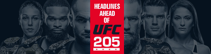 Headlines Ahead of UFC 205