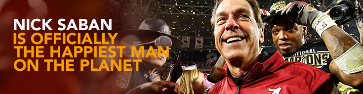Nick Saban is officially the happiest man on the planet