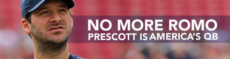 No More Romo; Prescott is America's QB