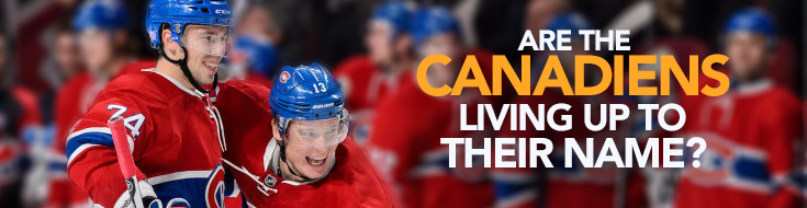 Are the Canadiens Living up to Their Name?