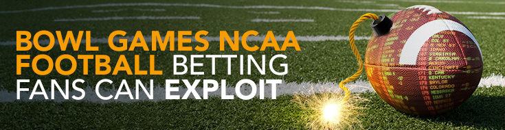 Bowl Games NCAA Football Betting Fans Can Exploit