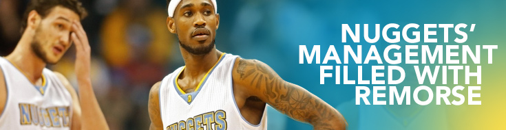 Nuggets' Management Filled With Remorse