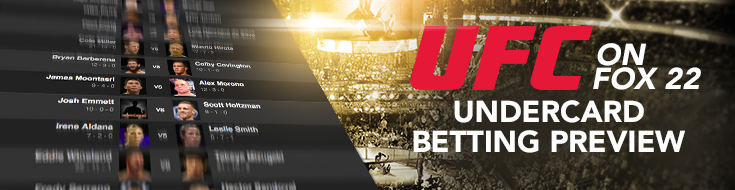 UFC on Fox 22 Undercard Betting Preview