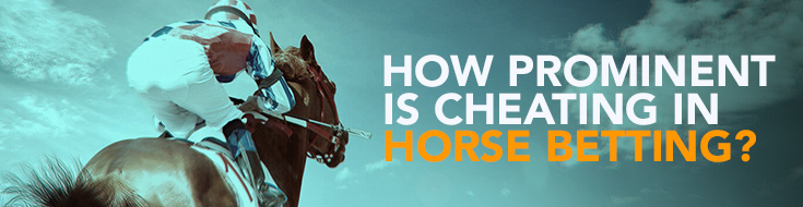 How Prominent is cheating in Horse Betting