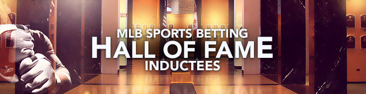 MLB Sports Betting Hall of Fame Inductees