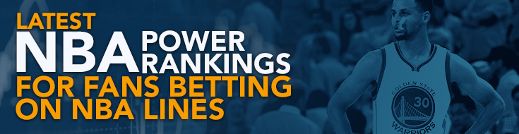 Latest NBA Power Rankings for Fans Betting on NBA Lines