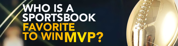 Who is A Sportsbook Favorite to win MVP?