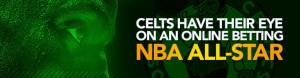 Celts Have their Eye on an Online Betting NBA All-Star