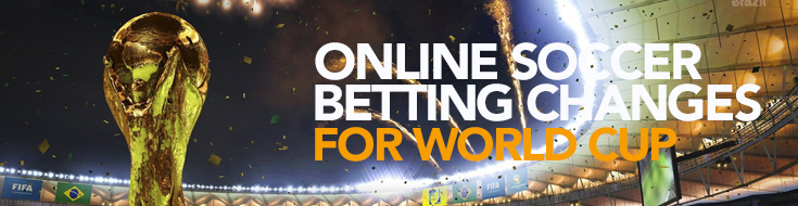 Online Soccer Betting Changes for World Cup