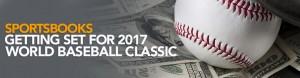 Sportsbooks Getting Set for 2017 World Baseball Classic
