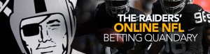 The Raiders' Online NFL Betting Quandary