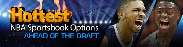 Hottest NBA Sportsbook Options Ahead of the Draft