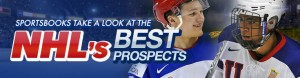 Sportsbooks Take A Look at the NHL's Best Prospects