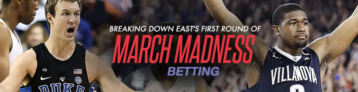 Breaking Down East's First Round of March Madness Betting