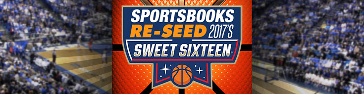Sportsbooks Re-Seed 2017's Sweet Sixteen