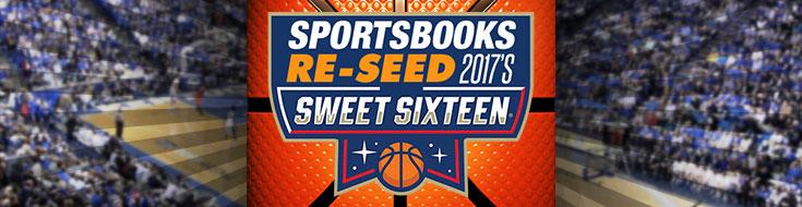 Sportsbooks Re-Seed 2017's Sweet Sixteen
