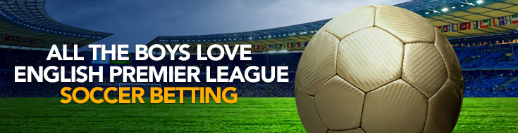 All the Boys Love English Premier League Soccer Betting
