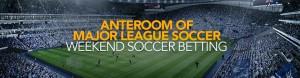 Anteroom of Major League Soccer Weekend Soccer Betting