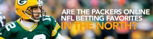 Are the Packers Online NFL Betting Favorites in the North?