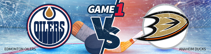 Edmonton Oilers vs. Anaheim Ducks