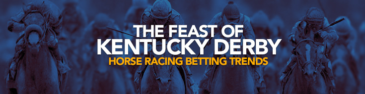 The Feast of Kentucky Derby horse racing betting trends