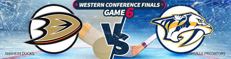 Game 6 – Anaheim Ducks vs. Nashville Predators Betting Preview and Analysis – Monday, May 22nd