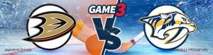 Game 3 Odds – Anaheim Ducks vs. Nashville Predators – Tuesday, May 16th