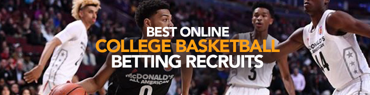Best Online College Basketball Betting Recruits