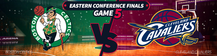 Game 5 – Cleveland Cavaliers vs. Boston Celtics Odds betting – Thursday, May 25th