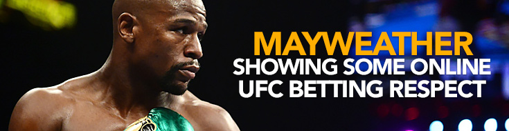 Mayweather Showing some Online UFC Betting Respect