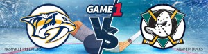 Game 1 – Nashville Predators vs. Anaheim Ducks Betting Odds – Friday, May 12th