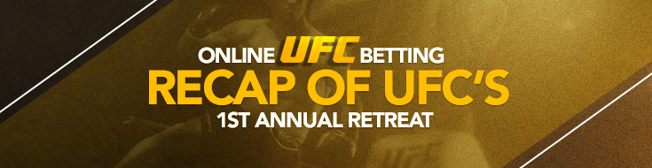 UFC Betting Recap of UFC's 1st Annual Retreat