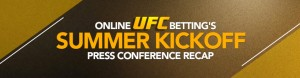 UFC Betting's Summer Kickoff Press Conference Recap