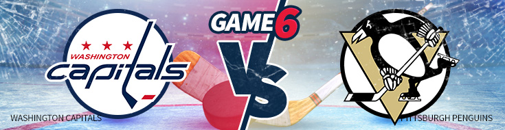 Game 6 – Washington Capitals vs. Pittsburgh Penguins – Monday, May 8th