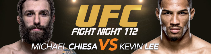 UFC Fight Night 112 Odds: Chiesa vs. Lee – Sunday, June 25th