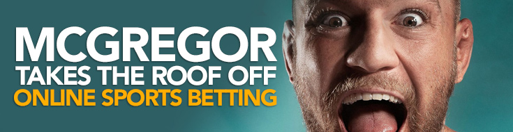 McGregor Takes the Roof off Online Sports Betting