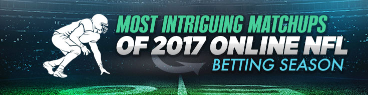 Most Intriguing Matchups of 2017 NFL Betting Season