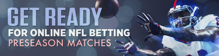 Online NFL Betting Preseason Matches
