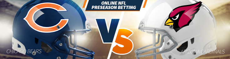 Chicago Bears vs. Arizona Cardinals Odds – Saturday, August 19th