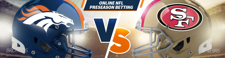 Denver Broncos vs. San Francisco 49ers Odds and Preseason Preview – Saturday, August 19th