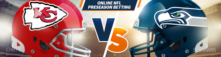 Kansas City Chiefs vs. Seattle Seahawks Preseason Betting – Friday, August 25th