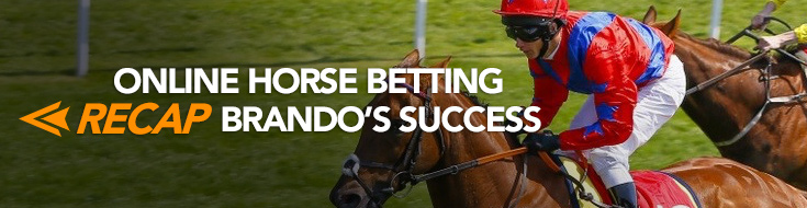 Online Horseracing betting - Brando success