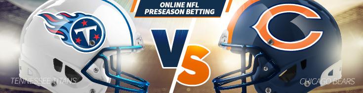 Tennessee Titans vs Chicago Bears Preseason Betting