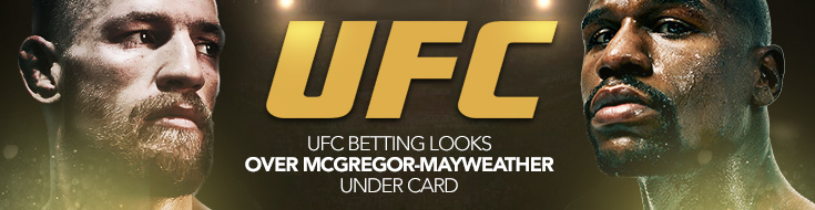 UFC Betting Looks Over McGregor-Mayweather Under Card