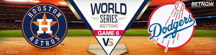 Game 6 Betting World Series Houston Astros vs. Los Angeles Dodgers – Tuesday, October 31st