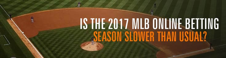 MLB Online Betting Season Slower than Usual