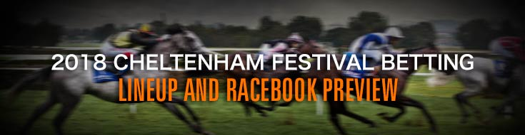 2018 Cheltenham Festival Horse Betting Lines and Preview