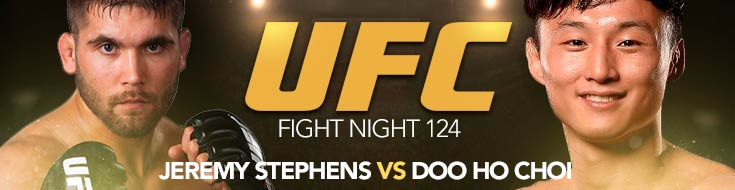 UFC Fight Night 124: Stephens vs. Choi – Sunday, January 14th